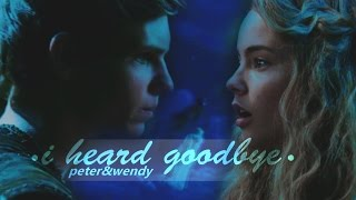 I Heard Goodbye | Peter&Wendy