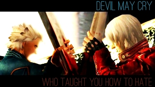{Devil May Cry 3} Dante/Vergil: Who Taught You How To Hate {Disturbed GMV}