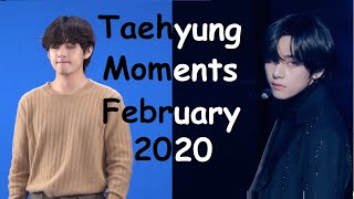 Taehyung Moments February 2020