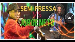 SEM PRESSA VS JORGE NETO
