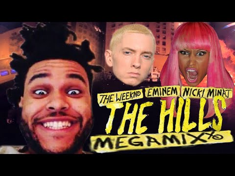 The Weeknd Eminem & Nicki Minaj – The Hills MEGAMIX [BEST] [Explicit] with Lyrics