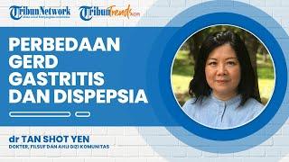 Perbedaan GERD, Gastritis dan Dispepsia, Penyakit Lambung yang Sering Dialami Masyarakat