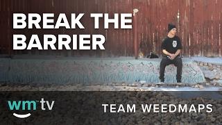 Weedmaps Presents - Break the Barrier