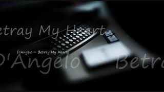 D'Angelo & The Vanguard ~ Betray My Heart