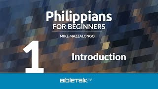 Philippians Bible Study | Mike Mazzalongo | BibleTalk.tv