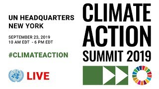 Climate Action Summit 2019   Morning Session