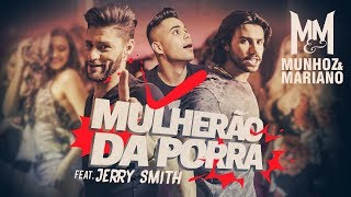 Munhoz E Mariano   Mulherão Da Porra Feat. Jerry Smith (Lyric Video)