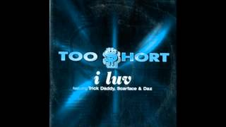 I Luv - Too Short ft. Trick Daddy, Scarface & Daz