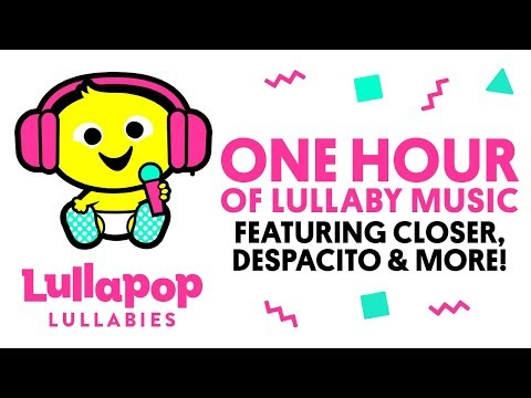 1 Hour of Lullabies   Lullaby Versions of Today's Pop Hits   Despacito, Shape of You, Closer & More!