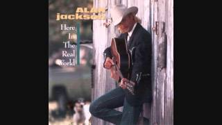 """Here In The Real World"" - Alan Jackson (Lyrics in Description)"