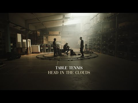 Table Tennis - Head In The Clouds