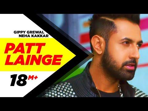 Patt Lainge Desi Rockstar 2  Gippy Grewal Feat neha Kakkar