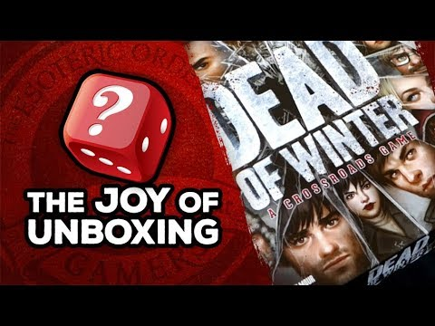 The Joy of Unboxing: Dead of Winter
