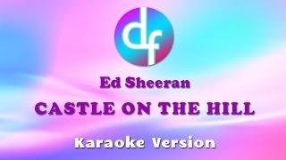 Ed Sheeran  Castle On The Hill Karaoke/Lyrics/Instrumental