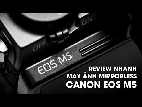 Đánh giá Canon EOS M5