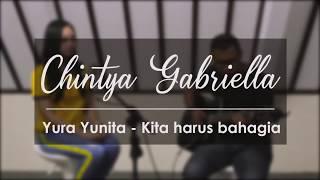 Gambar cover harus bahagia - yura yunita (Chintya Gabriella Cover)