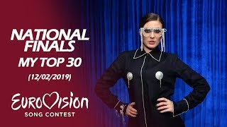 Eurovision 2019 NATIONAL FINALS | My Top 30 (12022019)