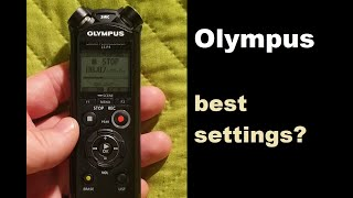 Olympus voice recorder - best recommended settings