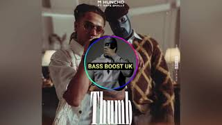 M Huncho Ft Nafe Smallz   Thumb BASS BOOSTED