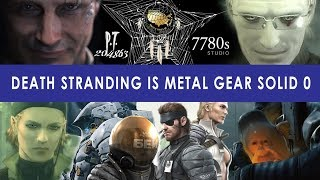 Death Stranding is MGS0 Theory | The P.T. Lie, The Abandoned Child, The Sorrow, Dr. Clarke