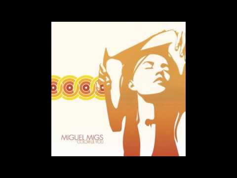 Miguel Migs - The Night (Album Version)