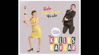 Kalles Kaviar - Every Little Thing