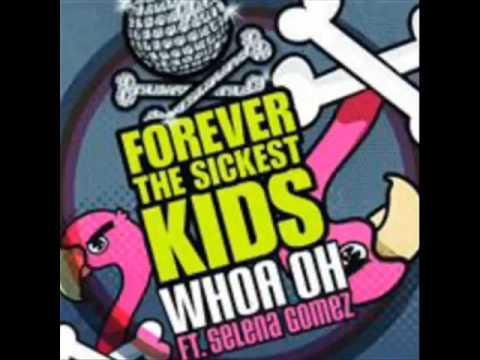Forever the sickest kids ft. Selena Gomez - Whoa oh! (Full Song Whit Lyrics)