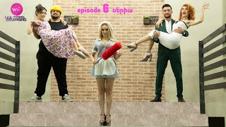Why Womens - Episode 6 ԱՆՈՆՍ