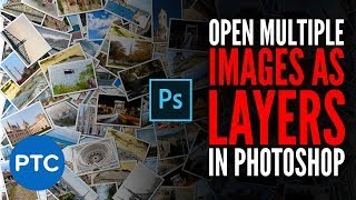 Open MULTIPLE Images as Layers In Photoshop [Quick & Easy]