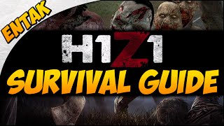 H1Z1 SURVIVAL GUIDE ➤ Beginner Guide & Tutorial - The Basics of How To Survive [Part 1]
