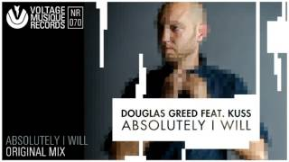 Douglas Greed Feat. Kuss - Absolutely I Will (Original Mix) // Voltage Musique Official