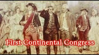 The American Revolution - First Continental Congress