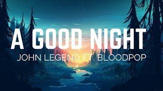 John Legend - A Good Night ft. Bloodpop (Lyrics)
