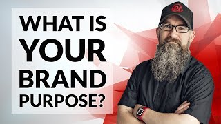 What is a brand purpose and why you should have one. Also known as your brand's WHY