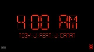 Toby J   4 AM Feat. J Canan