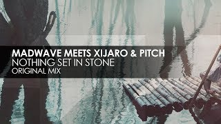 Madwave meets XiJaro & Pitch - Nothing Set In Stone