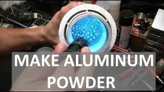 MAKING ALUMINUM POWDER   SUPER REACTIVE    ELEMENTALMAKER