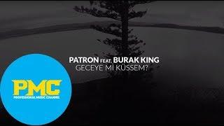 Patron feat Burak King  -  Geceye mi Küssem (Single)