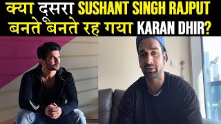 """Kya dusra Sushant Singh Rajput bante bante bach gaya """"Karan Dhir"""" ??"""