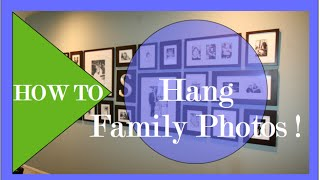 Interior Design |  DIY Family Photo Gallery | How To Hang Pictures