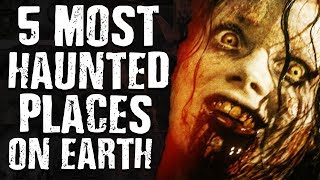 5 most haunted places on earth