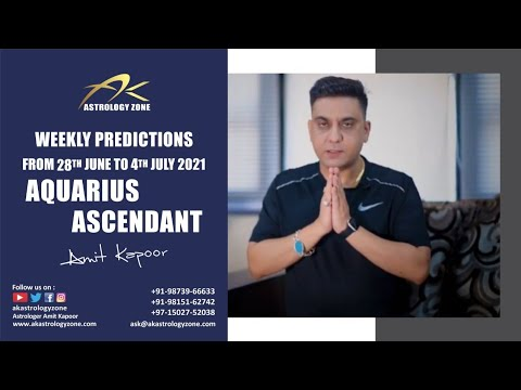 AQUARIUS ASCENDANT WEEKLY PREDICTIONS FROM 28th JUNE TO 4th JULY BY #AMITKAPOOR