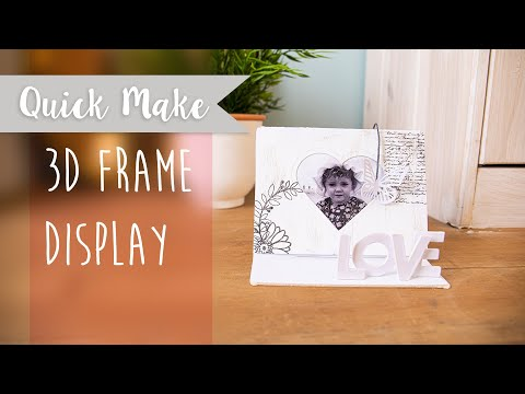 How To Make Your Own 3D Frame Display - Sizzix