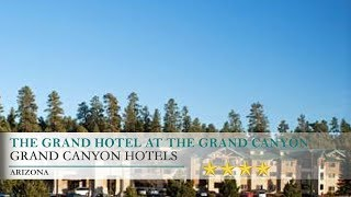The Grand Hotel at the Grand Canyon, Grand Canyon National Park