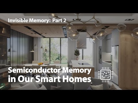 [Invisible Memory : Part.2 Video Version] Semiconductor Memory in Our Smart Homes