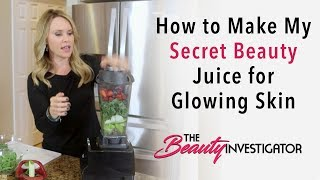 How to Make My Secret Beauty Juice for Glowing Skin