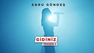 Ebru Gündeş - Gidiniz (Teaser 2)