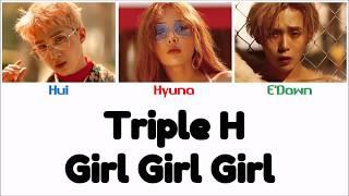 Triple H(트리플 H) - Girl Girl Girl [Han Rom Eng - Color Coded LYRICS]