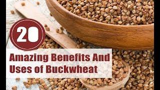 20 Amazing Benefits And Uses Of Buckwheat