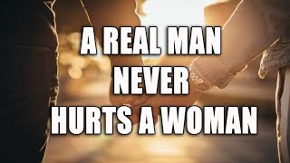 A Real Man Never Hurts A Woman। Quotes। Aim Inspire Life